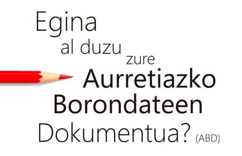 Egina al duzu zure aurretiazko borondateen documentua?