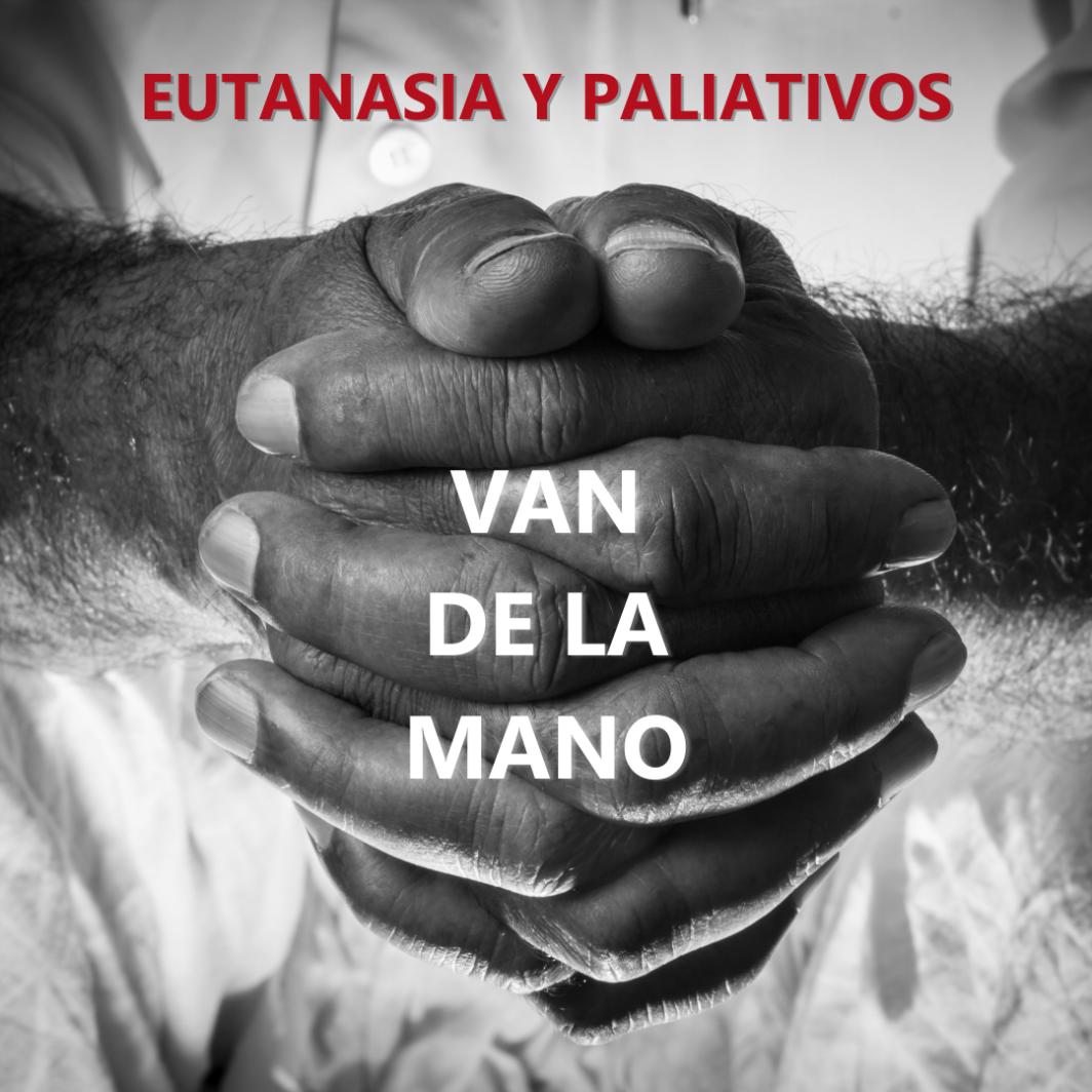 Eutanasia y paliativos van de la mano