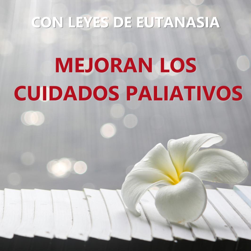 Con leyes de eutanasia, mejora los cuidados paliativos