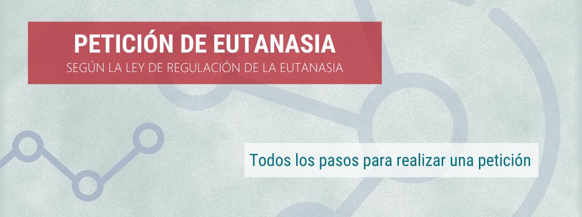Petición de eutanasia según la LORE Todos los pasos